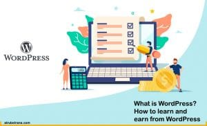 What is WordPress? How to learn and earn from WordPress